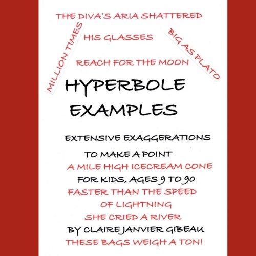 Hyperbole Examples Claire Janvier Gibeau 9781449098094 Amazon