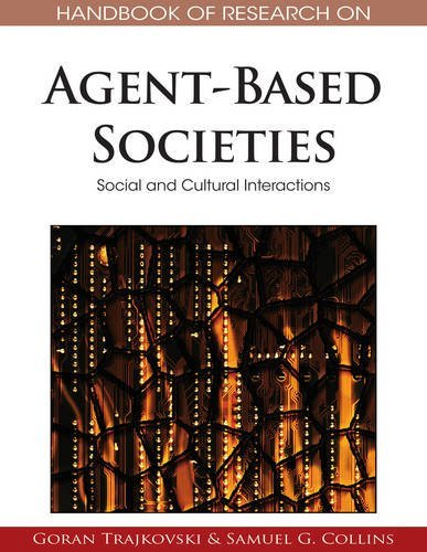 Handbook of Research on Agent-Based Societies: Social and Cultural Interactions by Goran Trajkovski (2009-01-27)