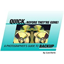 Quick, Before They're Gone! A Photographers Guide to Backup.