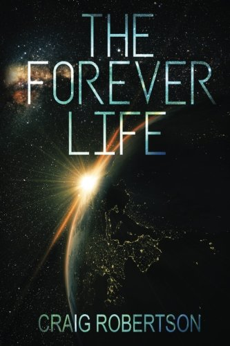 The Forever Life (The Forever Series) (Volume 1)