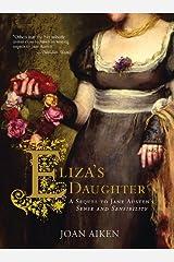 Eliza's Daughter: A Sequel to Jane Austen's Sense and Sensibility Kindle Edition