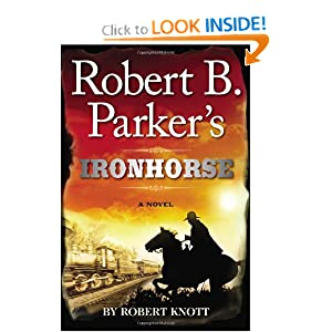 Robert B. Parker's Ironhorse Robert Knott