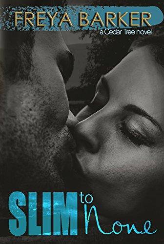 Slim To None: a Cedar Tree novel