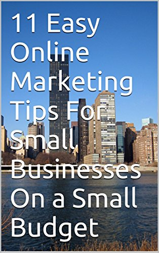 amazon com 11 easy online marketing tips for small businesses on a