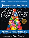 Seasonal Favorites for French Horn or Alto Sax, Ed Hogan, 0834170817