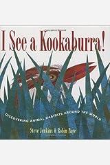 I See a Kookaburra!: Discovering Animal Habitats Around the World Kindle Edition