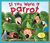 If You Were A Parrot, Katherine Rawson, 1607181185