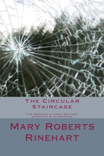 Download The Circular Staircase  The Original Classic Mystery Complete & Unabridged (Summit Classic Mysteries) PDF