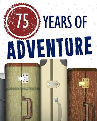 75 Years of Adventure: 75th Birthday Travel Itinerary