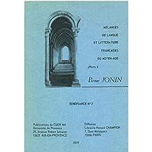 Mélanges de langue et littérature françaises du Moyen Âge offerts à Pierre Jonin (Senefiance)