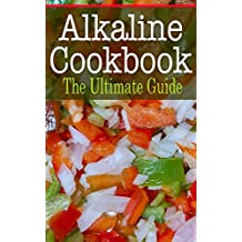 Alkaline Cookbook: The Ultimate Guide