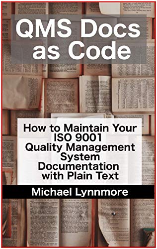 Quality Docs as Code: How to Maintain Your ISO 9001 Quality Management System Documentation with Plain - Document Control Iso