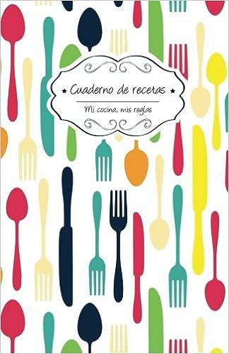 Cuaderno de recetas: Tenedores (Mi cocina, Mis reglas) (Volume 5) (Spanish Edition): Campus Boulevard: 9781984274052: Amazon.com: Books