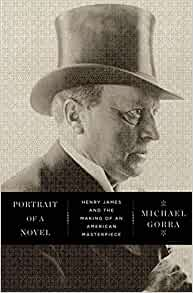 Amazon.com: Portrait of a Novel: Henry James and the