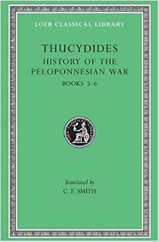 A History of the Peloponnesian War: Bk. 5-6 Loeb Classical Library