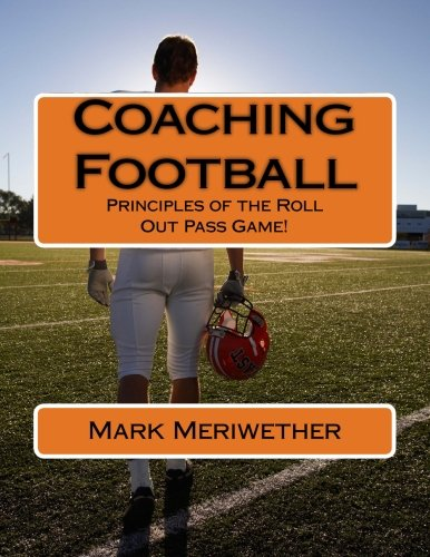 Download Coaching Football: Principles of the Roll Out Pass Game! pdf epub