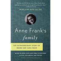 Anne Frank's Family: The Extraordinary Story of Where She Came From, Based on More Than 6,000 Newly Discovered Letters, Documents, and Photos