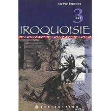 Iroquoisie, t. 03: 1666-1687