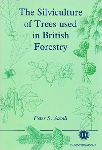 The Silviculture of Trees Used in British Forestry: Peter S