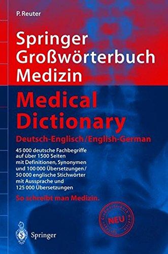 Springer Großwörterbuch Medizin - Medical Dictionary Deutsch-Englisch/English-German (Springer-Wörterbuch)