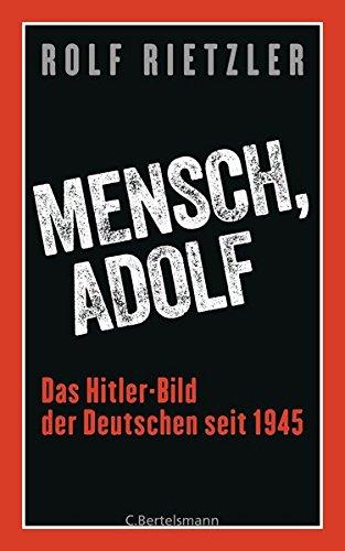 Mensch, Adolf: Das Hitler-Bild der Deutschen seit 1945