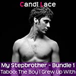 My Stepbrother - Bundle 1: A BBW Forbidden First Time Romance Boxset: Taboo: The Boy I Grew up With | Candi Lace