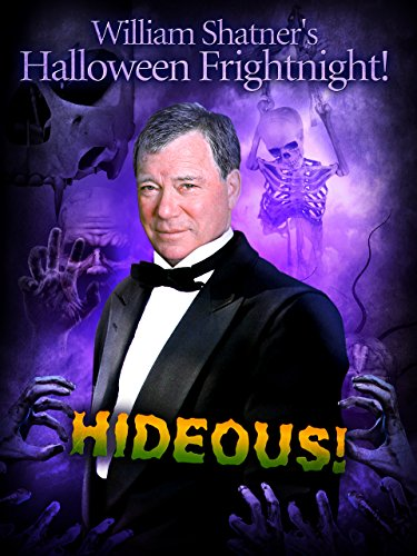 William Shatner's Halloween Frightnight: Hideous!
