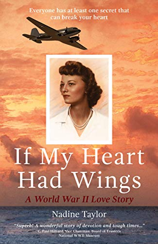 If My Heart Had Wings: A World War II Love Story by [Taylor, Nadine]