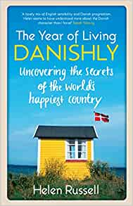The Year Of Living Danishly Uncovering The Secrets Of The