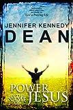 Power in the Name of Jesus, Jennifer Kennedy Dean, 1596693568