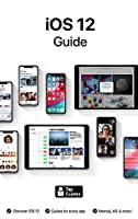iOS 12 Guide: The Ultimate Guide to iOS 12 on iPhone & iPad Front Cover