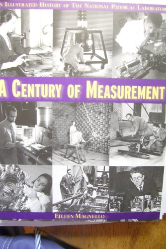 A Century of Measurement: An Illustrated History of the National Physical Laboratory
