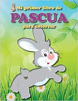Mi Primer Libro De Pascua Para Colorear Lleno De Divertidas