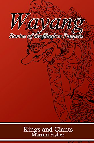Kings and Giants (Wayang: Stories of the Shadow Puppets Book 2)