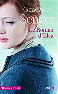Le roman d'Elsa, Senger, Geneviève