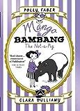 Mango & Bambang: The Not-a-Pig (Book One) (Mango and Bambang)
