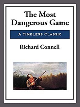 """an analysis of the most dangerous game by richard connel """"the most dangerous game"""" by richard connell essay sample """"the most dangerous game"""" is a short story about a hunter named """"sanger rainsford"""" who is marooned on an island after accidentally falling off a yacht and is a highly anthologized story."""