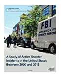 img - for A Study of Active Shooter Incidents in the United States Between 2000 and 2013 book / textbook / text book