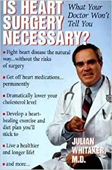 Is Heart Surgery Necessary?: What Your Doctor Won't Tell You