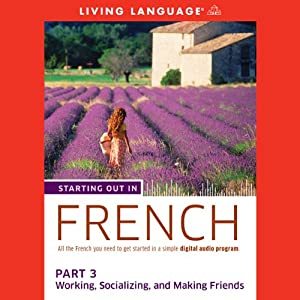 Starting Out in French, Part 3 Audiobook