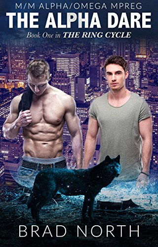 The Alpha Dare: M/M Alpha/Omega MPREG Romance (The Ring Cycle Book 1)