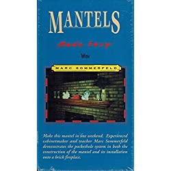 Mantels Made Easy & Lights Made Easy with Marc Sommerfeld (Home Improvement Series)