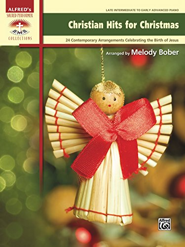 Christian hits for christmas 24 contemporary late intermediate to christian hits for christmas 24 contemporary late intermediate to early advanced piano arrangements celebrating the fandeluxe Choice Image