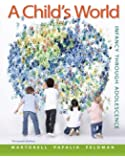 A Child's World: Infancy Through Adolescence - Standalone book (B&B Psychology)