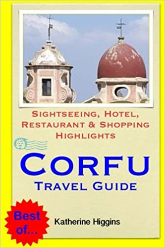 Corfu Travel Guide: Sightseeing, Hotel, Restaurant & Shopping Highlights
