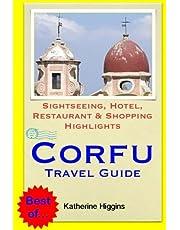 Corfu Travel Guide: Sightseeing, Hotel, Restaurant & Shopping Highlights