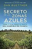 img - for El secreto de las zonas azules: Come y vive como la gente m s saludable del planeta (Spanish Edition) book / textbook / text book