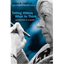 Telling Others What to Think: Recollections of a Pundit (Media & Public Affairs) by Edwin M Yoder Jr. (2004-09-01)
