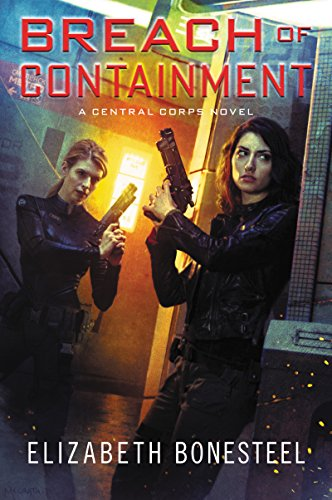 Breach of Containment: A Central Corps Novel by [Bonesteel, Elizabeth]