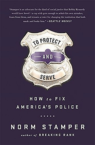 Image of To Protect and Serve: How to Fix America's Police